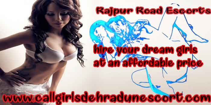Rajpur Road Escorts